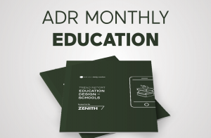 ADR monthly education trend report